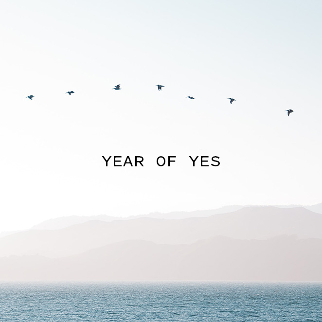 EMBARKING ON MY OWN YEAR OF YES
