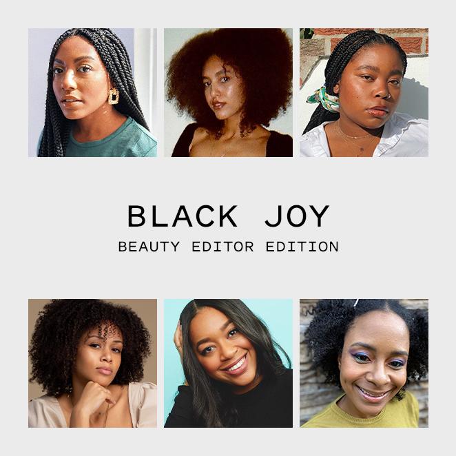 HOW 6 BEAUTY EDITORS CHERISH BLACK JOY